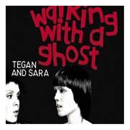 Tegan_and_Sara_-_Walking_with_a_Ghost_cover